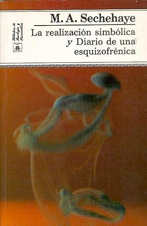LA REALIZACION SIMBOLICA Y DIARIO DE UNA ESQUIZOFRENICA (EXPOSICION DEUN NUEVO METODO ...