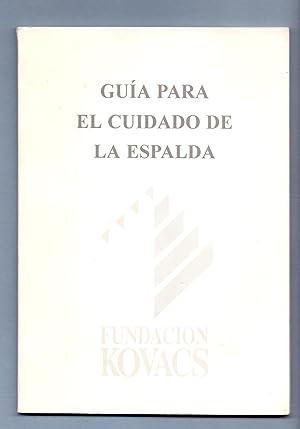 GUIA PARA EL CUIDADO DE LA ESPALDA: Fundacion Kovacs