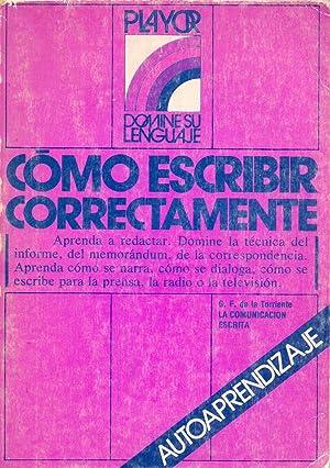 COMO ESCRIBIR CORRECTAMENTE - AUTOAPRENDIZAJE (Domine su lenguaje) (aprenda a redactar, domine la ...
