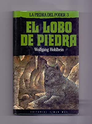 LA PIEDRA DEL PODER 3 - EL LOBO DE PIEDRA (traduccion: Herminia douer): Wolfgang Hohlbein