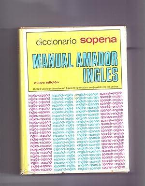 DICCIONARIO SOPENA - MANUAL AMADOR INGLES (85.000 voces- pronunciacion figurada- gramatica- ...
