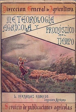 METEOROLOGIA AGRICOLA Y PRONOSTICO DEL TIEMPO: L. Hernandez Robledo