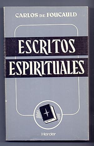 ESCRITOS ESPIRITUALES (prefacio: Rene bazin): Carlos de Foucauld
