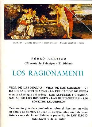 LOS RAGIONAMENTI (DIALOGOS PUTAÑESCOS) Vida de las: Pietro Aretino