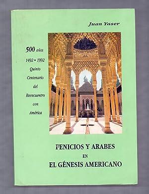 FENICIOS Y ARABES EN EL GENESIS AMERICANO: Juan Yaser