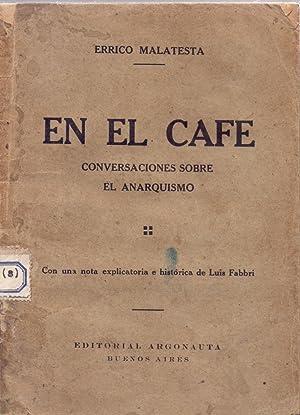 EN EL CAFE - CONVERSACIONES SOBRE ANQRQUISMO -: Errico Malatesta (Con una nota explicatoria e ...