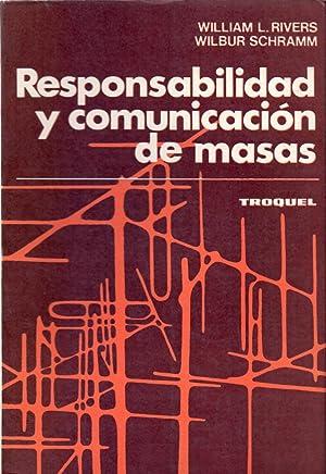 RESPONSABILIDAD Y COMUNICACION DE MASAS: William L. Rivers / Wilbur Schramm