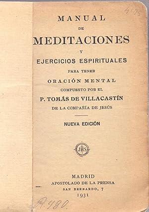 MANUAL DE MEDITACIONES Y EJERCICIOS ESPIRITUALES PARA: Tomas de Villacastin