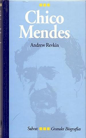 CHICO MENDES - BIOGRAFIA -: Andrew Revkin
