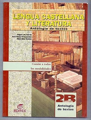 LENGUA CASTELLANA Y LITERATURA , ANTOLOGIA DE: Angel Luis Garcia,