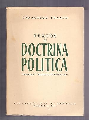 TEXTOS DE DOCTRINA POLITICA - PALABRAS Y ESCRITOS DE 1945 A 1950 -: Francisco Franco