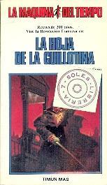 LA HOJA DE LA GUILLOTINA - (LA MAQUINA DEL TIEMPO 14): Arthur Byron Cover