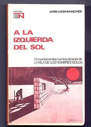 A LA IZQUIERDA DEL SOL: Jose Leon Sanchez