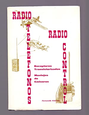 RADIO TELEFONOS - RADIO CONTROL (montajes de: Fernando Estrada