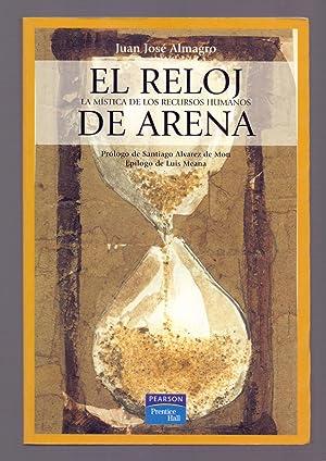 EL RELOJ DE ARENA (la mistica de los recursos humanos) prologo Santiago alvarez de mou: Juan Jose ...
