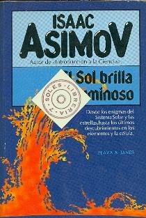 EL SOL BRILLA LUMINOSO - ( DESDE: Isaac Asimov