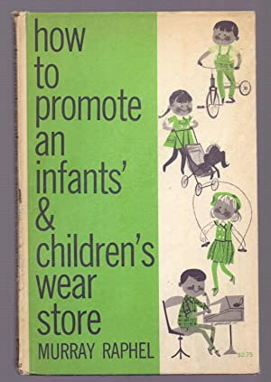 HOW TO PROMOTE AN INFANTS & CHILDREN'S: Murray Raphel