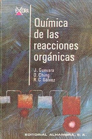 QUIMICA DE LAS REACCIONES ORGANICAS: J. Guevara y otros