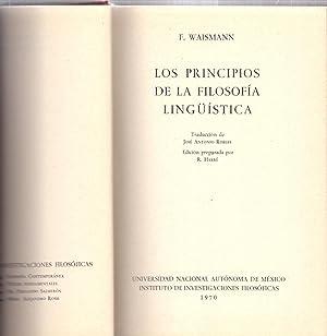 LOS PRINCIPIOS DE LA FILOSOFIA LINGUISTICA: F. Waismann (Traduccion de Jose Antonio Robles - ...