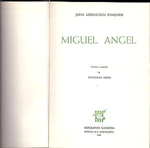 MIGUEL ANGEL BUONARROTI: John Addington Symonds