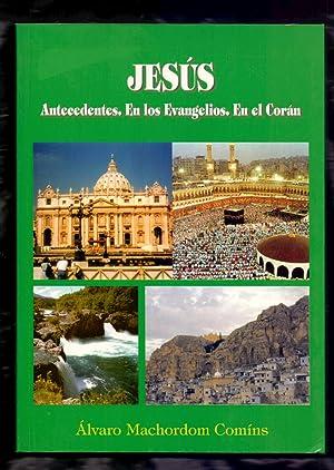 JESUS - ANTECEDENTES. EN LOS EVANGELIOS. EN: Alvaro Machordom Comins