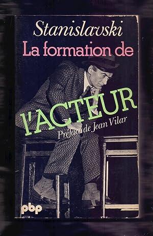 LA FORMATION DE L'ACTEUR (AN ACTOR PREPARES): Constantin Stanislavski -