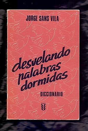 DESVELANDO PALABRAS DORMIDAS - DICCIONARIO: Jorge Sans Vila