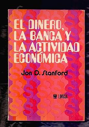 EL DINERO, LA BANCA Y LA ACTIVIDAD ECONOMICA: Jon D. Stanford