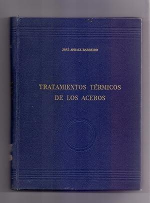 TRATAMIENTO TERMICO DE LOS ACEROS: Jose Apraiz Barreiro