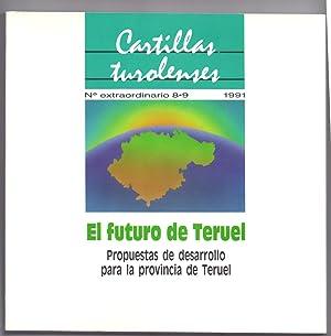 EL FUTURO DE TERUEL. PROPUESTAS DE DESARROLLO PARA LA PROVINCIA DE TERUEL - CARTILLAS TURILENSES ...