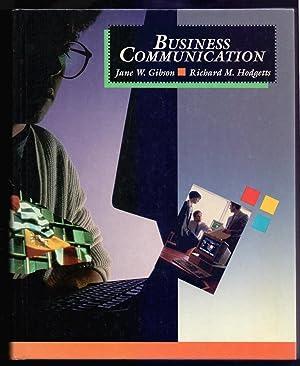 BUSINESS COMMUNICATION - SKILLS AND STRATEGIES: Jane W. Gibson