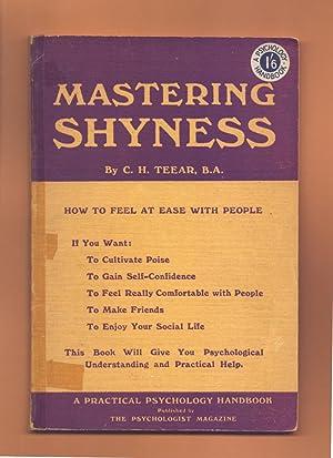 MASTERING SHYNESS: C. H. Teear, B.A.
