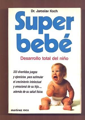 SUPER BEBÉ- DESARROLLO TOTAL DEL NIÑO: Doctor Jaroslav Joch