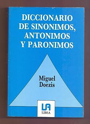 DICCIONARIO DE SINONIMOS, ANTONIMOS Y PARONIMOS: Miguel Doezis