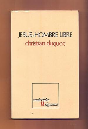 JESUS HOMBRE LIBRE - ESBOZO DE UNA CISTOLOGÍA: Christian Ducquoc