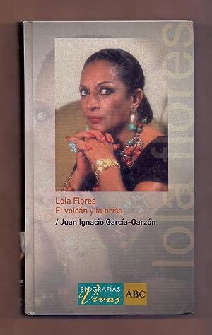 LOLA FLORES - EL VOLCAN Y LA: Juan Ignacio García-Garzón