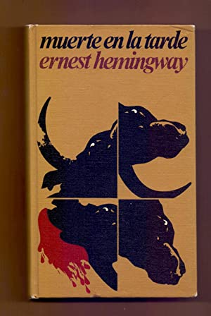 MUERTE EN LA TARDE: Ernest Hemingway