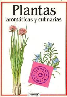 PLANTAS AROMATICAS Y CULINARIAS: Jan Kybal (texto) - Jirina Kaplicka (Ilustraciones)