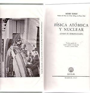 FISICA ATOMICA Y NUCLEAR (CURSO DE INTRODUCCION): Henry Semat (Profesor