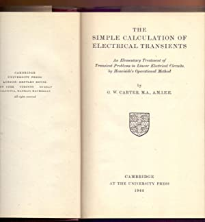 THE SIMPLE CALCULATION OF ELECTRICAL TRANSIENTS: G. W. Carter