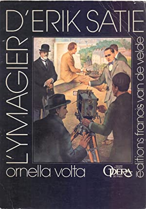 L YMAGIER D ERIK SATIE - EDITIONS: Ornella Volta