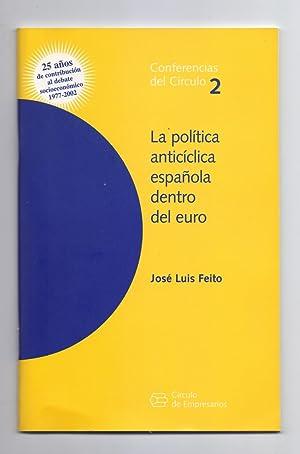 LA POLITICA ANTICICLICA ESPAÑOLA DENTRO DEL EURO: Jose Luis Feito