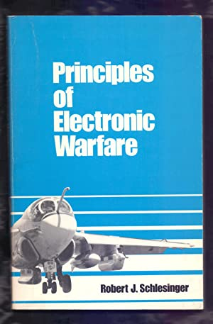 PRINCIPLES OF ELECTRONIC WARFARE: Robert J. Schlesinger