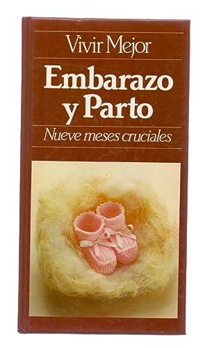 EMBARAZO Y PARTO - NUEVE MESES CRUCIALES: Linda Moore /