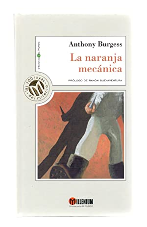 LA NARANJA MECANICA: Anthony Burgess /