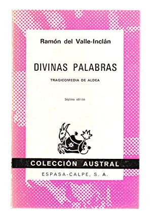 DIVINAS PALABRAS - TRAGICOMEDIA DE ALDEA: Ramon del Valle-Inclan