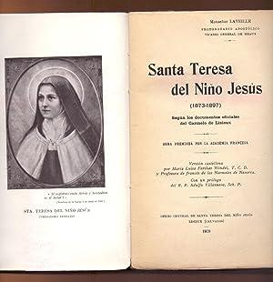 SANTA TERESA DEL NIÑO JESUS (1873-1897) SEGUN: Monseñor Laveille (Protonotario