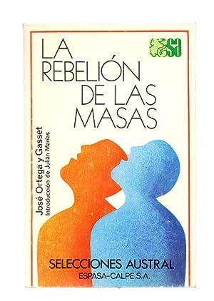 LA REBELION DE LAS MASAS - CON: Jose Ortega y
