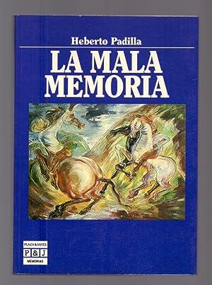 LA MALA MEMORIA: Heberto Padilla