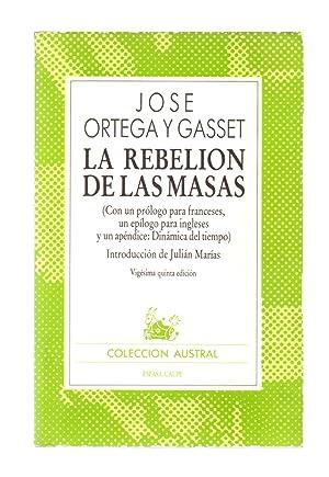 LA REBELION DE LAS MASAS (CON UN: Jose Ortega y
